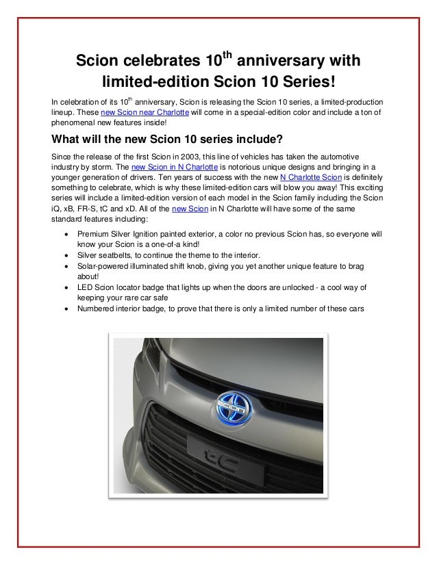 Scion celebrates 10th anniversary with          limited-edition Scion 10 Series!In celebration of its 10th anniversary, Sc...