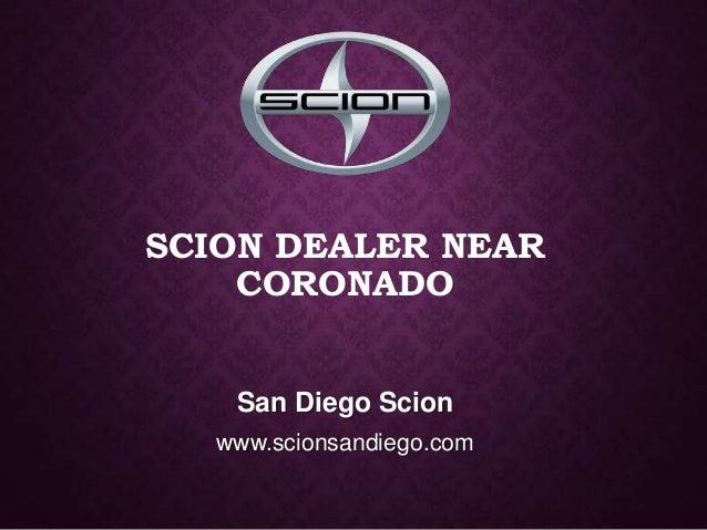 Scion Dealer near Coronado