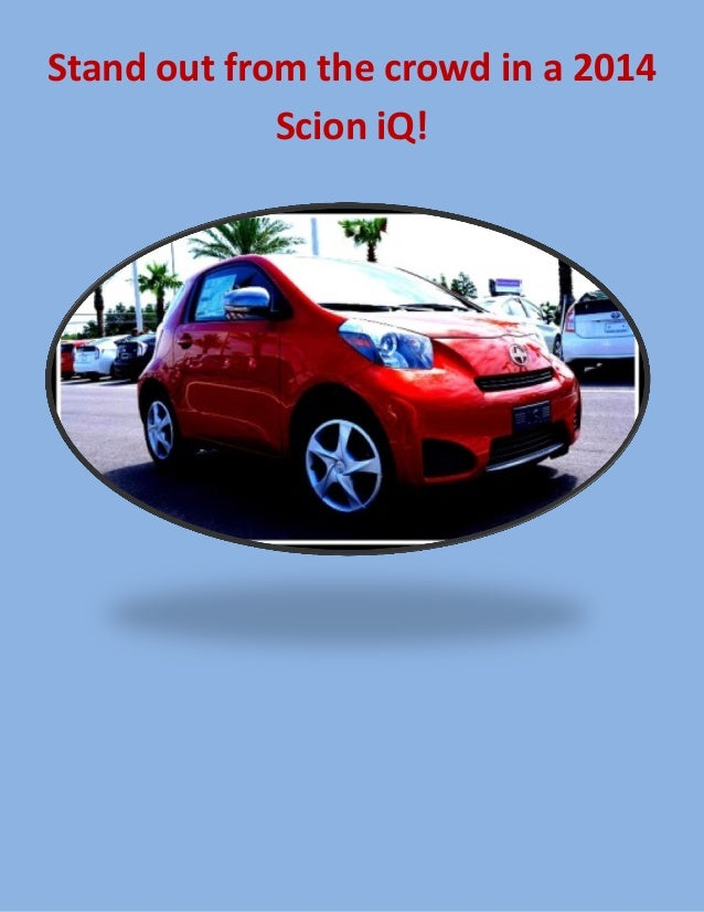 Be Unique, Be You, Get Yourself an Orlando Scion iQ!