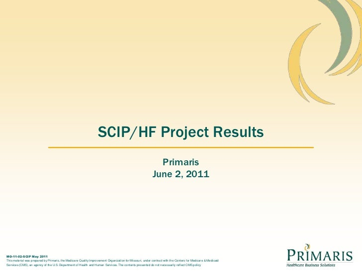 SCIP/HF Project Results<br />Primaris<br />June 2, 2011<br />