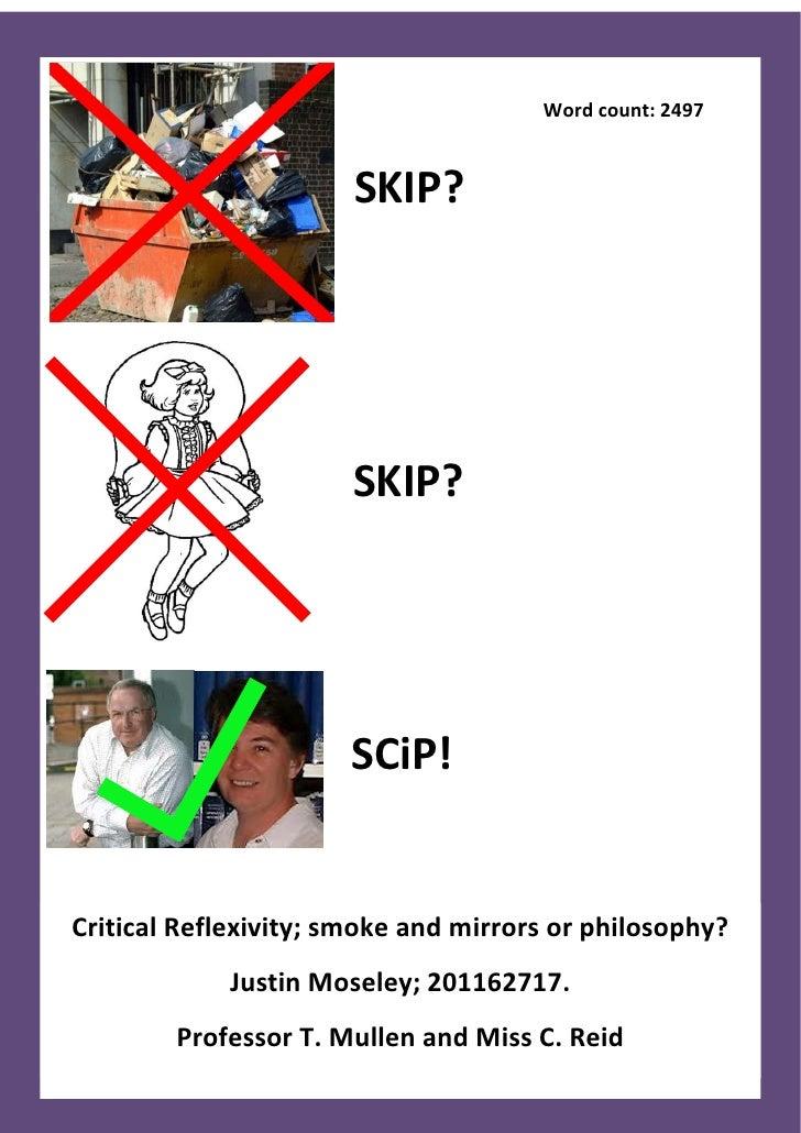 Word count: 2497                       SKIP?                       SKIP?                      SCiP!Critical Reflexivity; s...