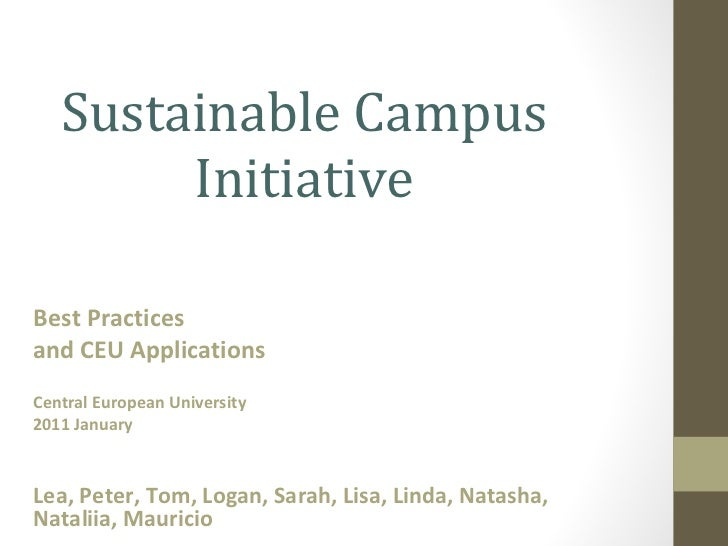 Sustainable Campus Initiative Best Practices  and CEU Applications Central European University 2011 January Lea, Peter, To...