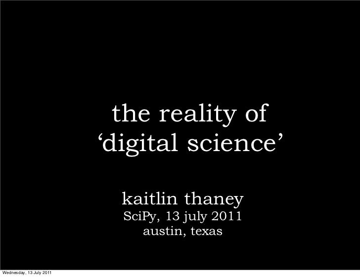 """""""The Reality of Digital Science"""""""