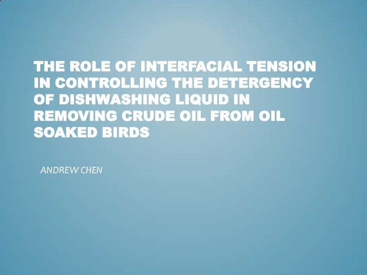 The Role of Interfacial Tension in Controlling the Detergency of Dishwashing Liquid in Removing Crude Oil from Oil Soaked ...