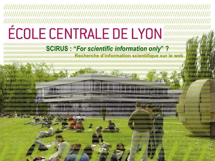 """SCIRUS : """" For scientific information only """" ? Recherche d'information scientifique sur le web"""