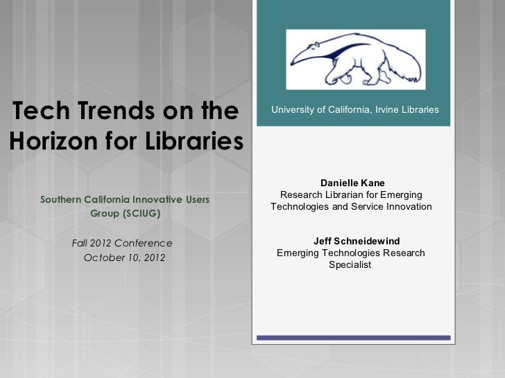Tech Trends on the                       University of California, Irvine LibrariesHorizon for Libraries                  ...