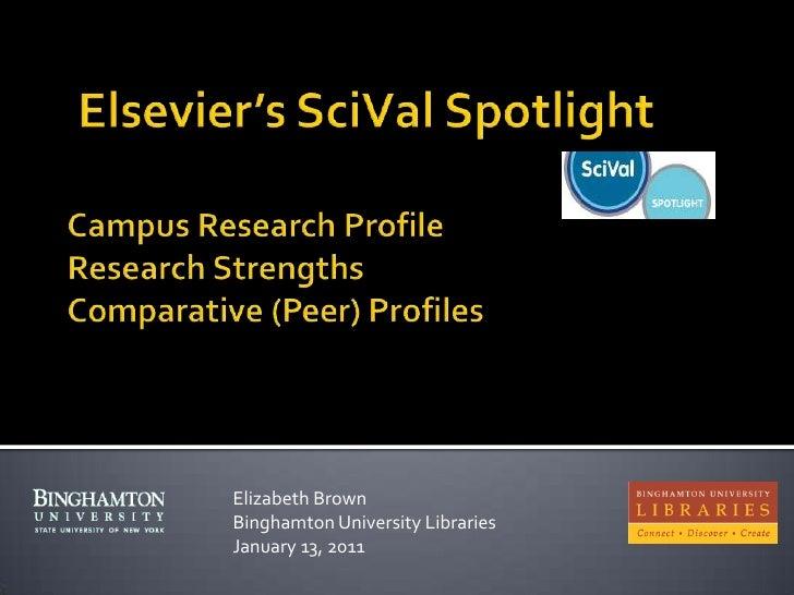 Elsevier's SciVal SpotlightCampus Research ProfileResearch StrengthsComparative (Peer) Profiles  Elizabeth Brown Binghamto...