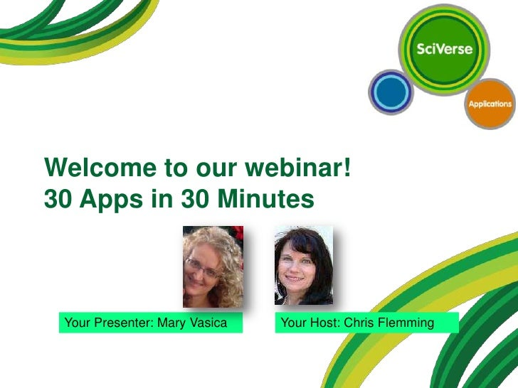 Welcome to our webinar!30 Apps in 30 Minutes Your Presenter: Mary Vasica   Your Host: Chris Flemming
