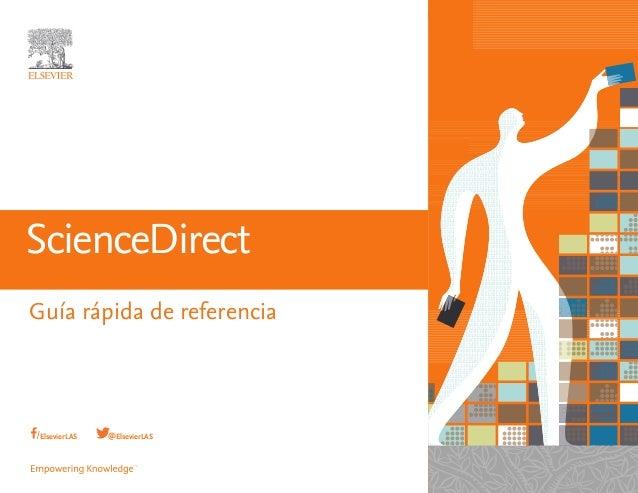 ScienceDirect Guía rápida de referencia @ElsevierLAS/ElsevierLAS