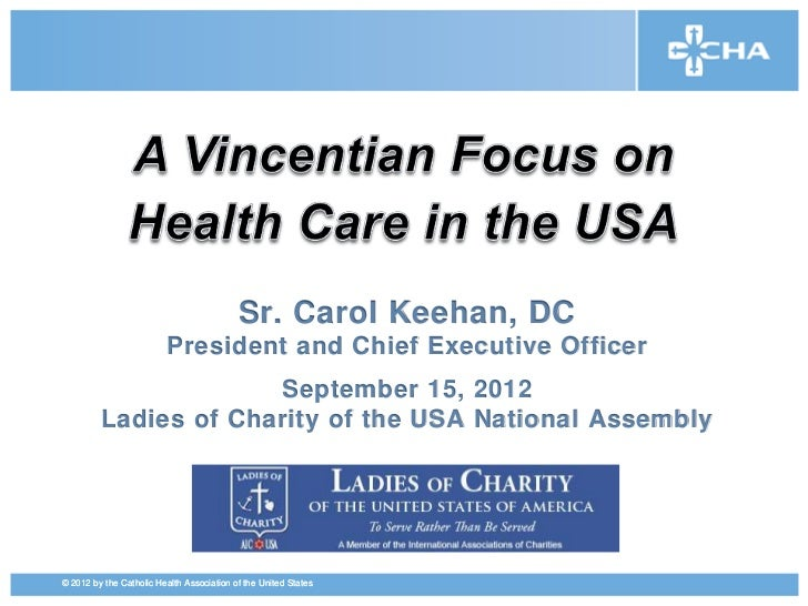 Sr. Carol Keehan, DC                         President and Chief Executive Officer                      September 15, 2012...
