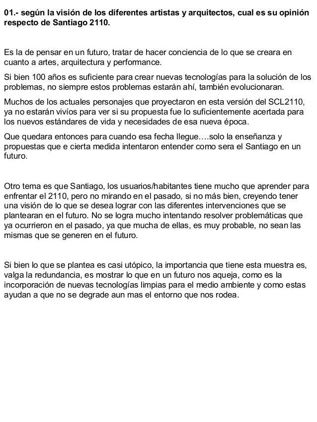 01.- según la visión de los diferentes artistas y arquitectos, cual es su opinión respecto de Santiago 2110. Es la de pens...