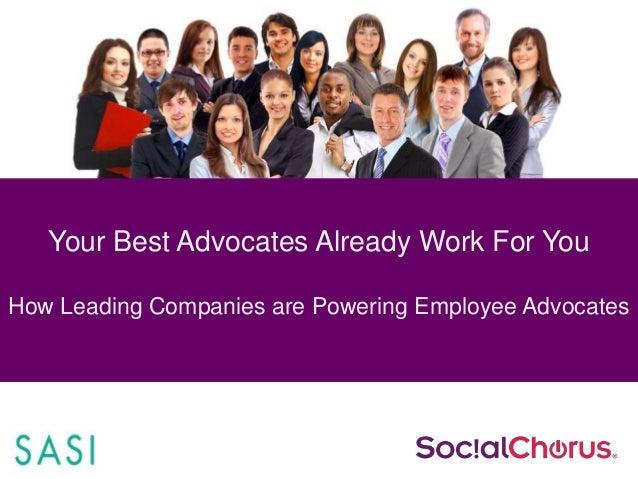 Your Best Advocates Already Work For You: SocialChorus Webinar