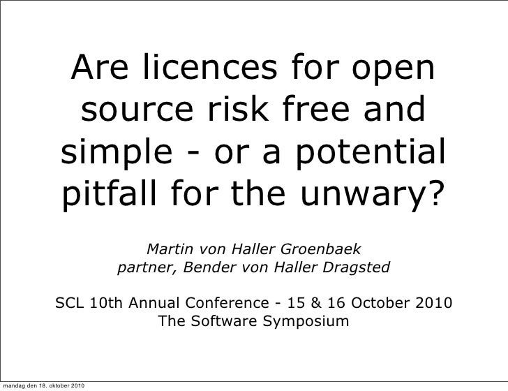 Are licences for open                    source risk free and                   simple - or a potential                   ...