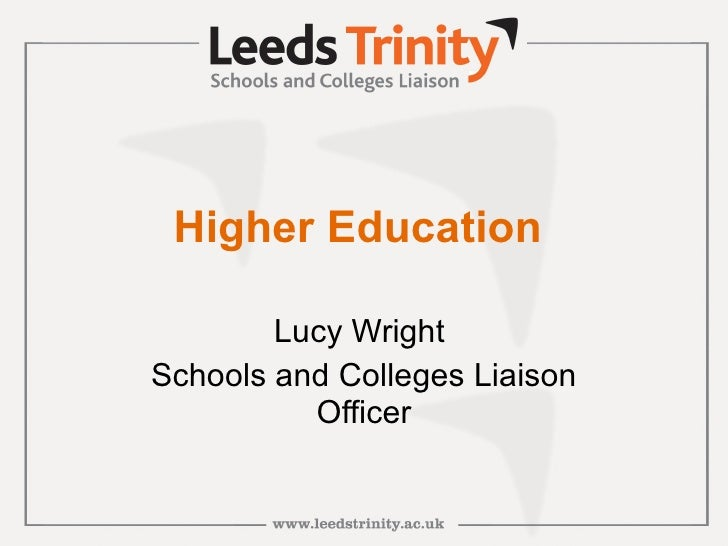 Higher Education   Lucy Wright  Schools and Colleges Liaison Officer
