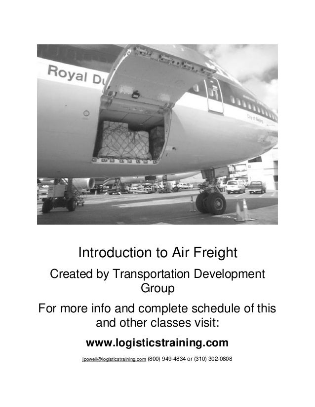 Introduction to Air Freight Created by Transportation Development Group For more info and complete schedule of this and ot...
