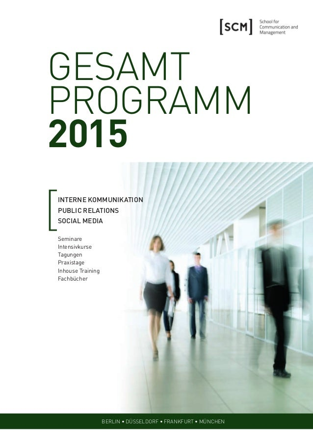 GESAMT  PROGRAMM  2015  INTERNE KOMMUNIKATION  PUBLIC RELATIONS  SOCIAL MEDIA  Seminare  Intensivkurse  Tagungen  Praxista...