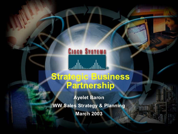 Strategic Business Partnership Ayelet Baron WW Sales Strategy & Planning March 2003