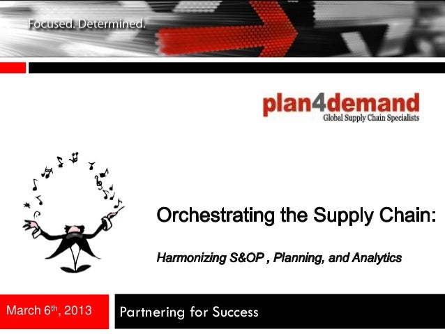 Orchestrating the Supply Chain: Harmonizing S&OP, Planning & Analytics