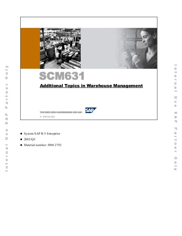 SCM631           SCM631            Additional Topics in Warehouse Management            THE BEST-RUN E-BUSINESSES RUN SAP ...