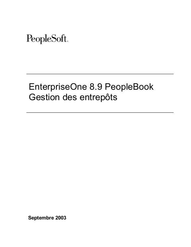 EnterpriseOne 8.9 PeopleBook Gestion des entrepôts  Septembre 2003