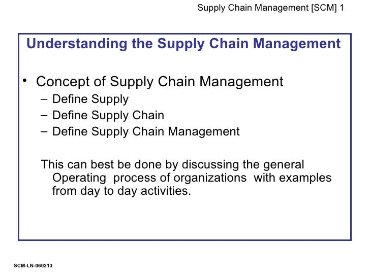 Supply Chain Management [SCM] 1        Understanding the Supply Chain Management    • Concept of Supply Chain Management  ...