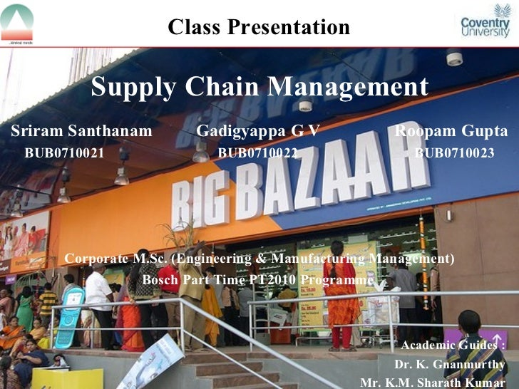 supply chain of big bazaar Business backed by strong retail infrastructure & supply chain operations   joined future group in 2001 to set up the big bazaar stores in the.