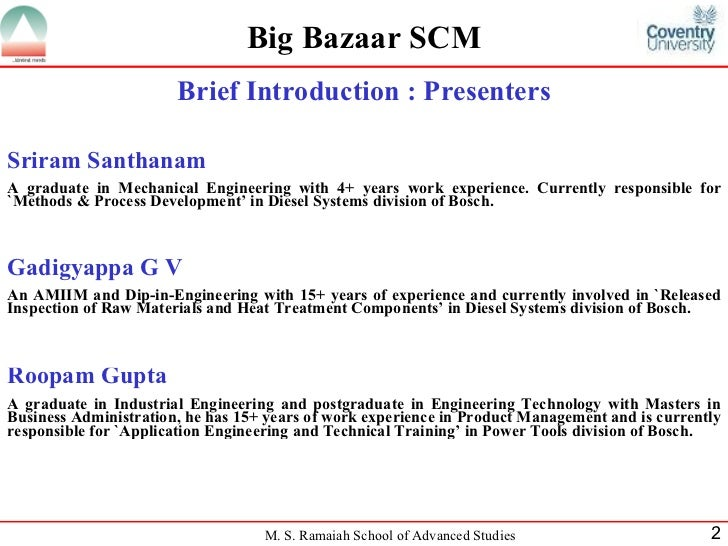 big bazaar supply chain Supply chains exist in both service and manufacturing organizations, although the complexity of the chain may vary greatly from industry to industry and firm to firm abstract supply chain management is one of the indicator of the cost effectiveness of an organization especially retail organization viz big bazaar, star bazaar,.
