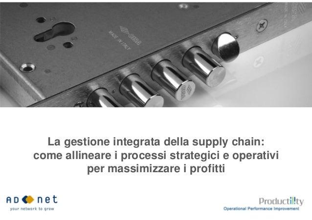 La gestione integrata della supply chain: come allineare i processi strategici e operativi per massimizzare i profitti