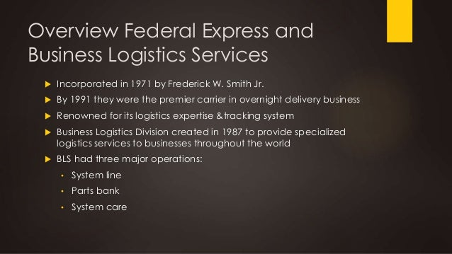 an overview of fred smith and federal express fedex Introduction this article is  is the story of federal express and its founder  fred smith the  fed ex with its giant hub in memphis is a very sophisticated.