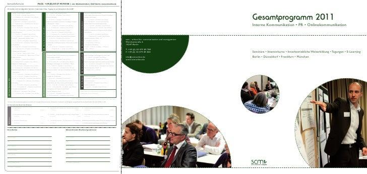 Gesamtprogramm 2011Interne Kommunikation • PR • OnlinekommunikationSeminare • Intensivkurse • Innerbetriebliche Weiterbild...