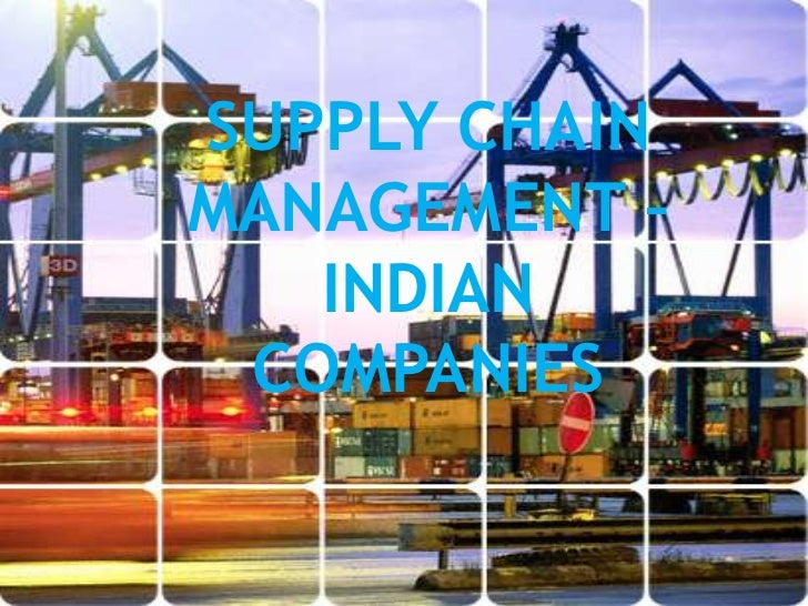 SUPPLY CHAINMANAGEMENT –   INDIAN COMPANIES