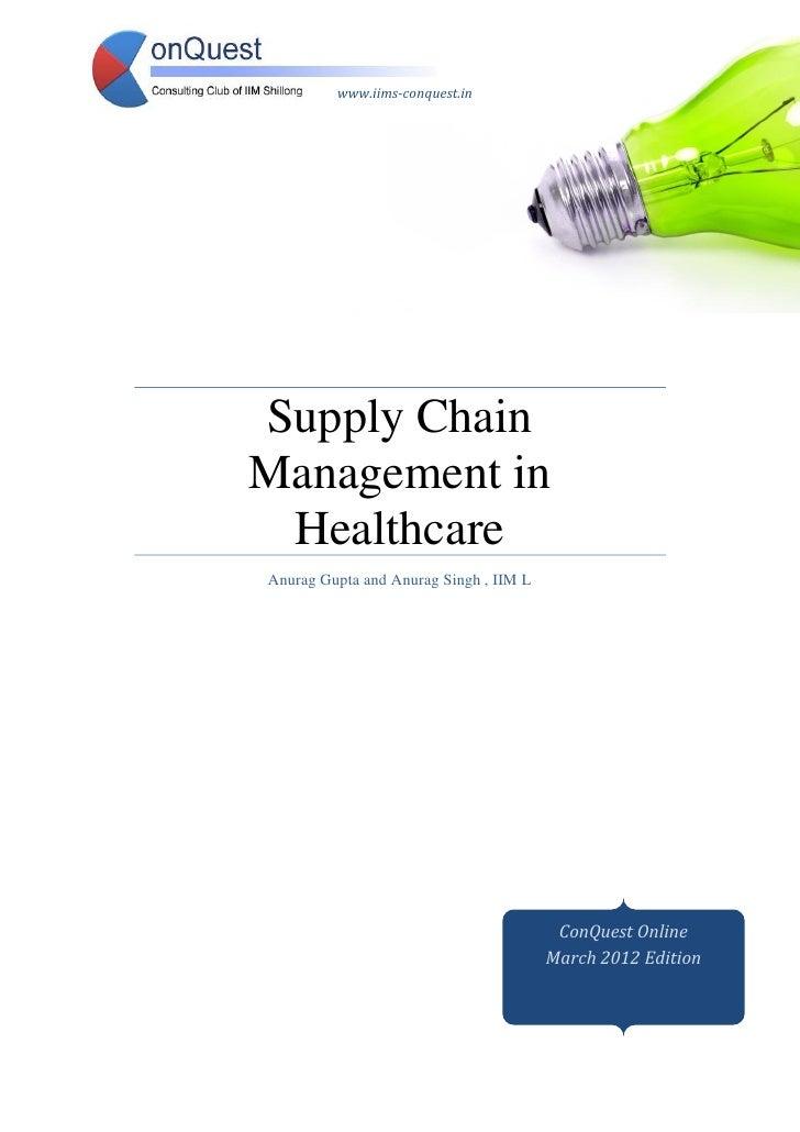 www.iims-conquest.inSupply ChainManagement in HealthcareAnurag Gupta and Anurag Singh , IIM L                             ...