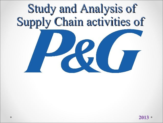 Study and Analysis ofStudy and Analysis of Supply Chain activities ofSupply Chain activities of 2013