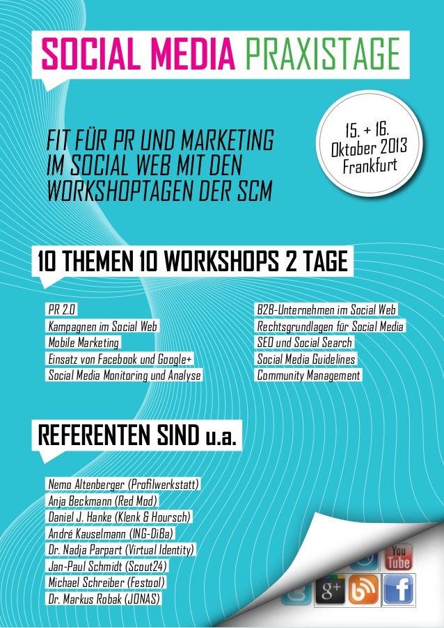 SOCIAL MEDIA PRAXISTAGE 10 THEMEN 10 WORKSHOPS 2 TAGE REFERENTEN SIND u.a. Fit für PR und Marketing im Social Web mit den ...