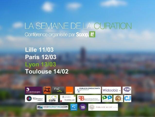 Lille 11/03 Paris 12/03 Lyon 13/03 Toulouse 14/02