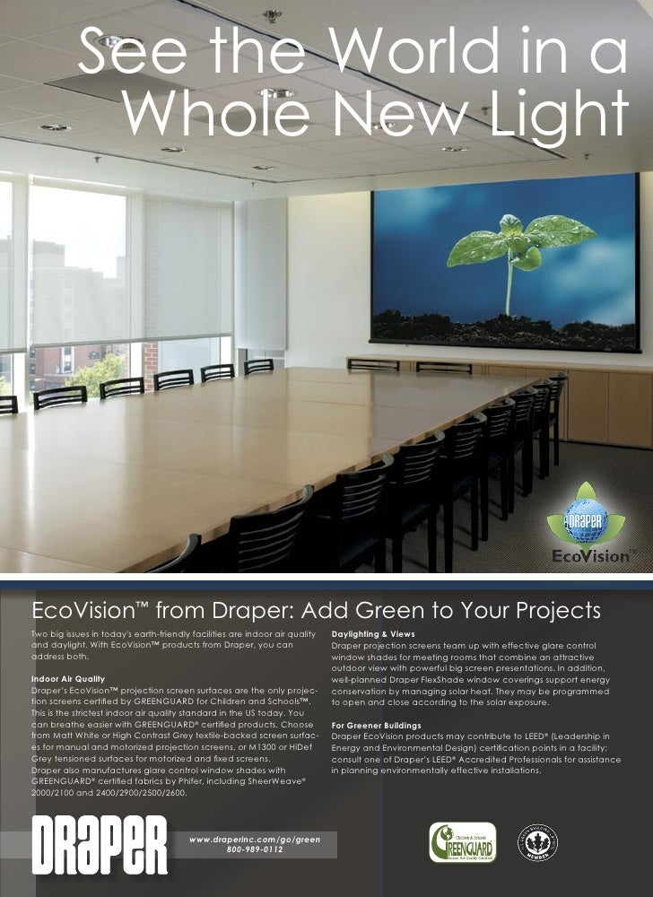See the World in a             Whole New Light     EcoVision™ from Draper: Add Green to Your Projects Two big issues in to...