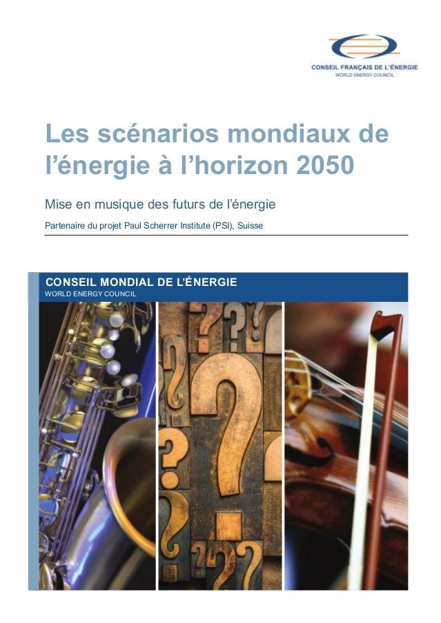 Les scénarios mondiaux de l'énergie à l'horizon 2050 Mise en musique des futurs de l'énergie Partenaire du projet Paul Sch...