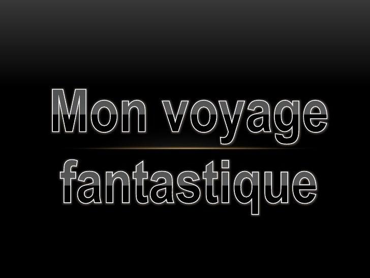 Monvoyage <br />fantastique<br />