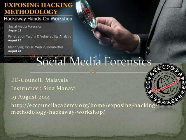 EC-Council Hackway Workshop Presentation- Social Media Forensics