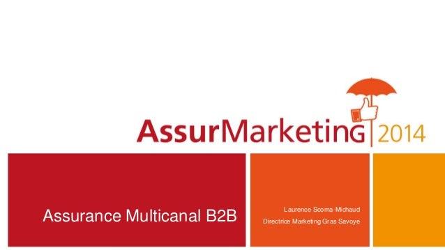 Assurance Multicanal B2B Laurence Scoma-Michaud Directrice Marketing Gras Savoye
