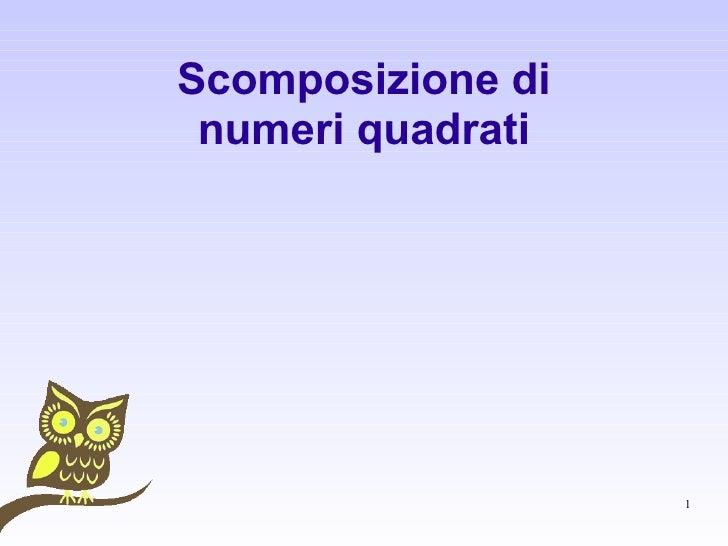 Scomposizione di numeri quadrati