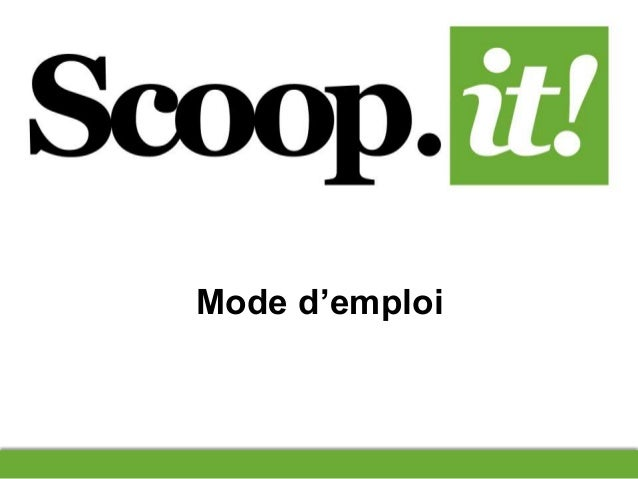 Mode d'emploi Scoop.it