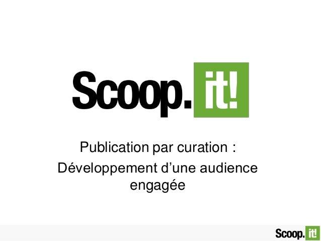 Publication par curation : Développement d'une audience engagée