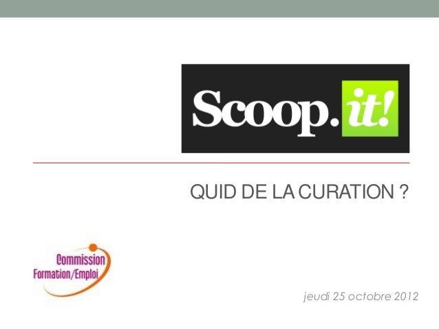 QUID DE LA CURATION ?jeudi 25 octobre 2012