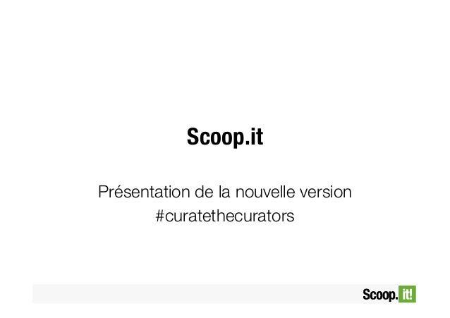 Scoop.it Présentation de la nouvelle version #curatethecurators