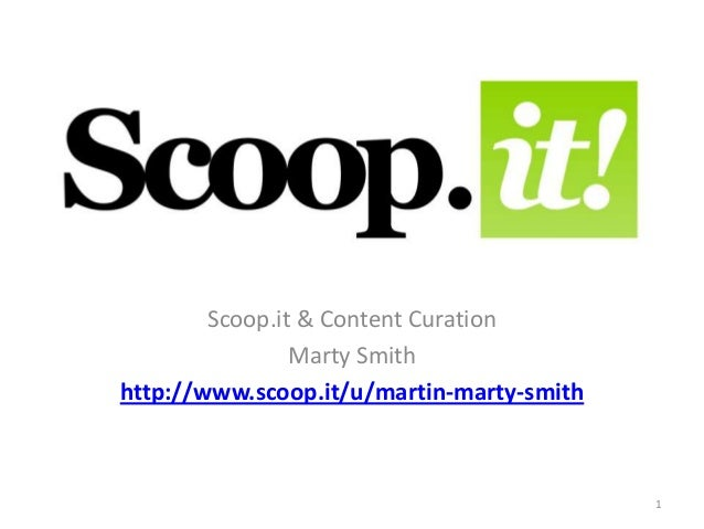 Scoop.it & Content CurationMarty Smithhttp://www.scoop.it/u/martin-marty-smith1