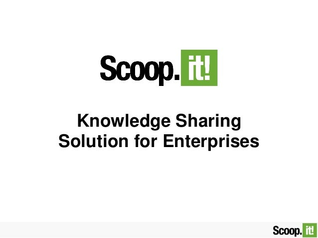 Scoop.it : Knowledge Sharing Solution