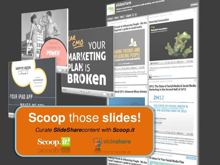 Scoop those slides! Curate SlideSharecontent with Scoop.it