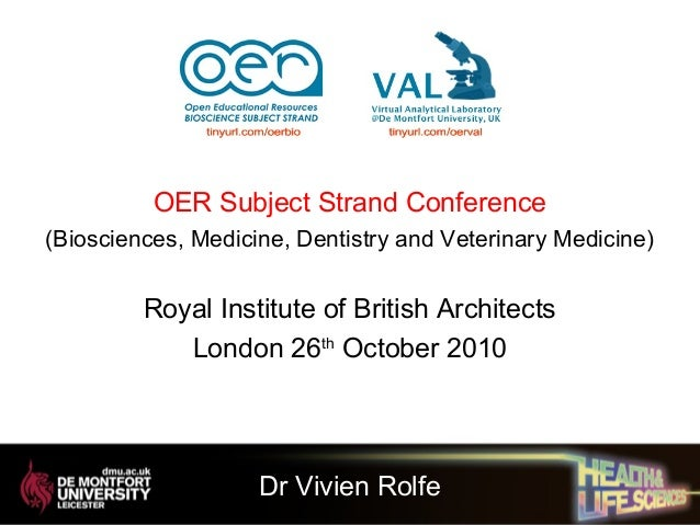 OER Subject Strand Conference (Biosciences, Medicine, Dentistry and Veterinary Medicine) Royal Institute of British Archit...
