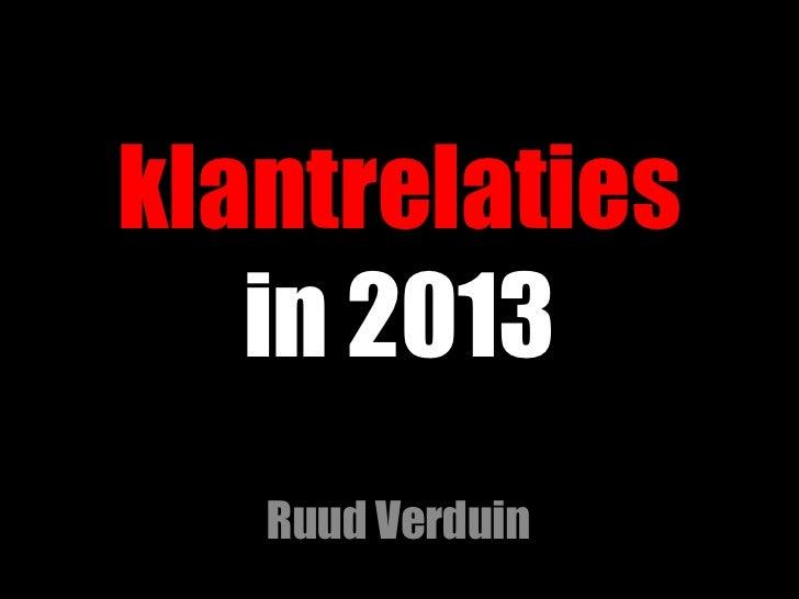 klantrelaties  in 2013 Ruud Verduin